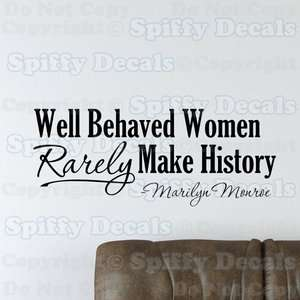 WELL BEHAVED WOMEN RARELY MAKE HISTORY MARILYN MONROE Quote Vinyl Wall
