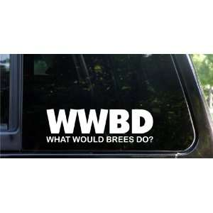 WWBD   what would Brees do   funny die cut decal New