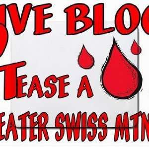 Give Blood Tease a Greater Swiss Mtn Dog Mousepad Office