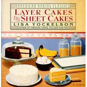 Layer Cakes and Sheet Cakes (American Baking Classics