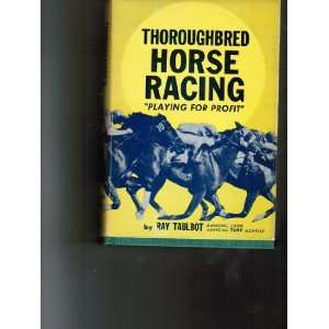 Thoroughbred Horse Racing  Playing for Profit Ray