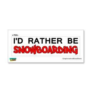 Id Rather Be Snowboarding   Window Bumper Laptop Sticker