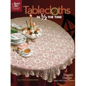 Annies Attic Tablecloths In 1/2 The Time Arts, Crafts