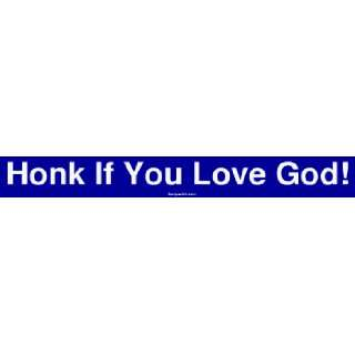 Honk If You Love God Large Bumper Sticker Automotive